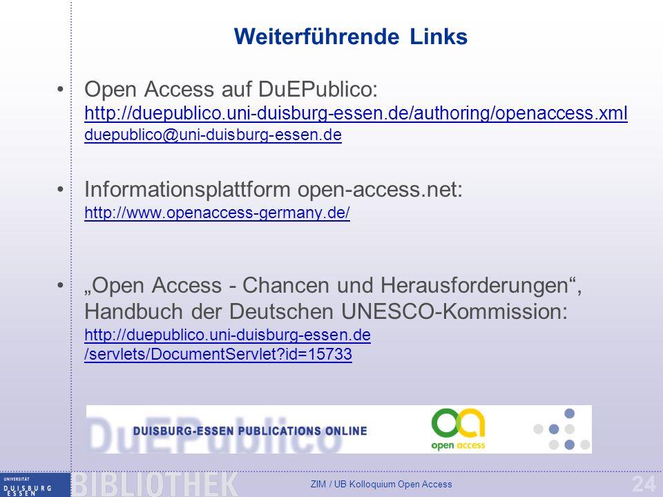 Weiterführende Links Open Access auf DuEPublico: http://duepublico.uni-duisburg-essen.de/authoring/openaccess.xml duepublico@uni-duisburg-essen.de.