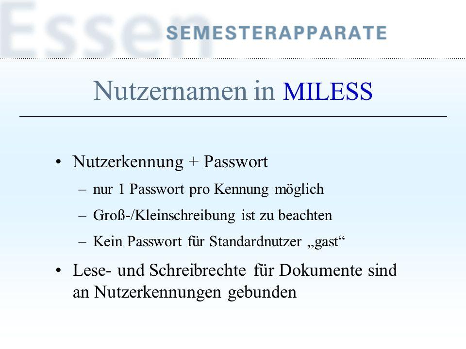 Nutzernamen in MILESS Nutzerkennung + Passwort
