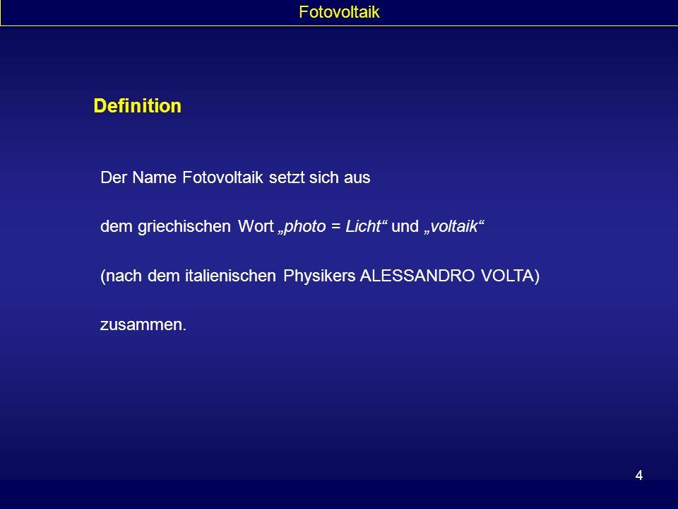 Definition Fotovoltaik Der Name Fotovoltaik setzt sich aus