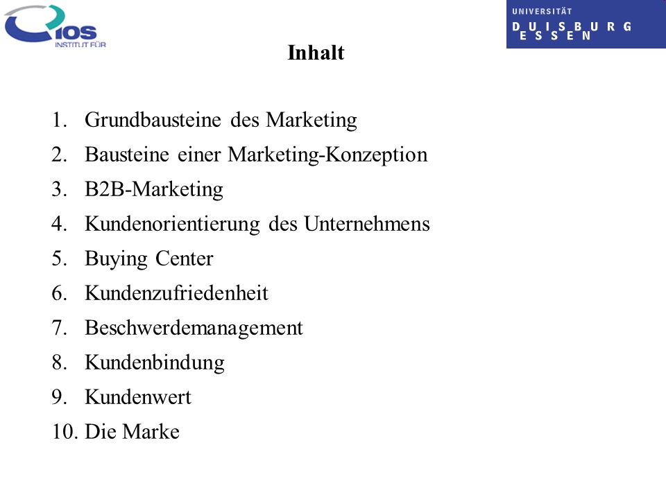 Inhalt 1. Grundbausteine des Marketing. 2. Bausteine einer Marketing-Konzeption. 3. B2B-Marketing.
