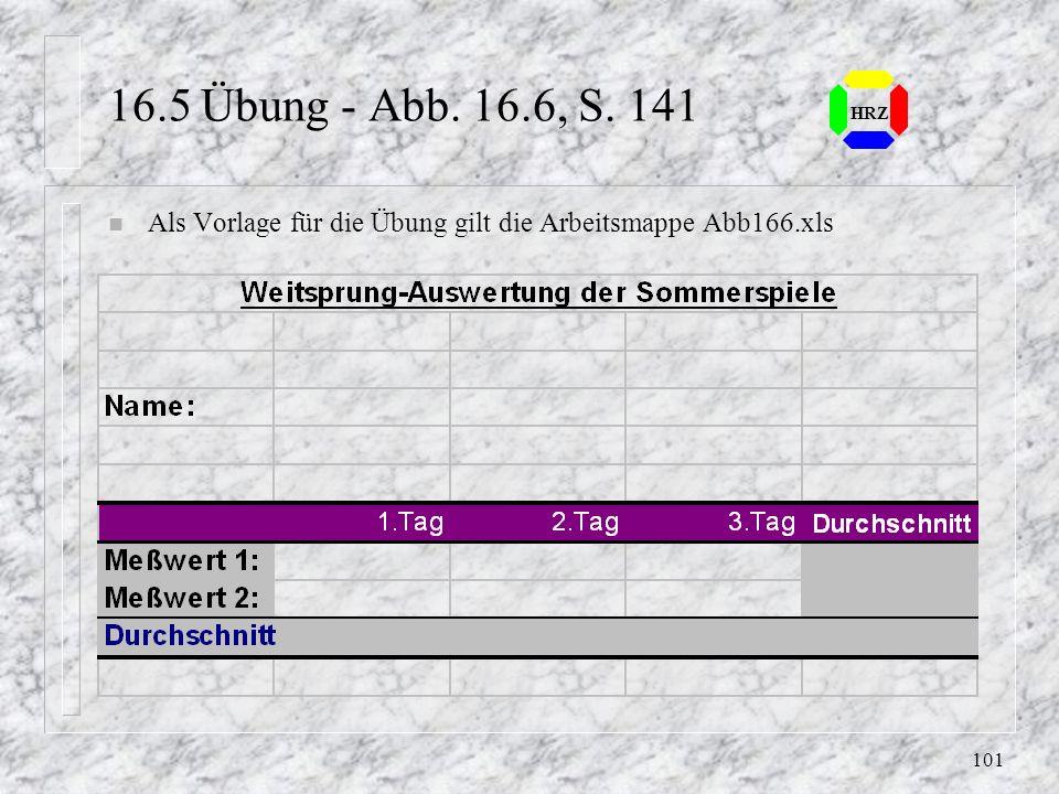 16.5 Übung - Abb. 16.6, S. 141 HRZ Als Vorlage für die Übung gilt die Arbeitsmappe Abb166.xls