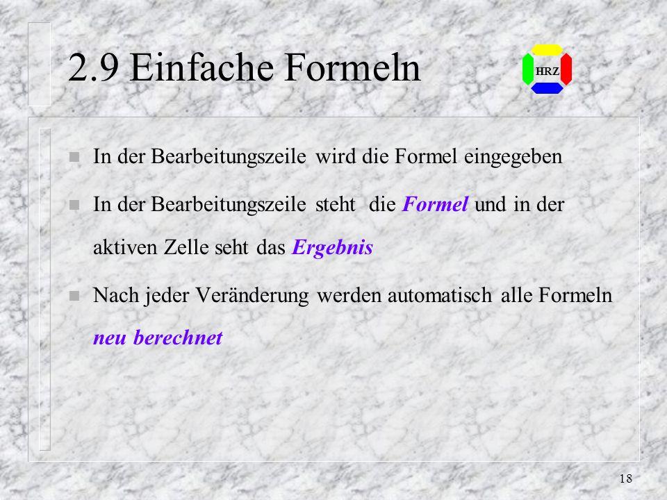 2.9 Einfache Formeln HRZ. In der Bearbeitungszeile wird die Formel eingegeben.
