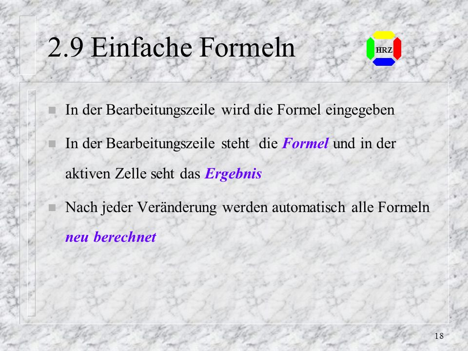 2.9 Einfache FormelnHRZ. In der Bearbeitungszeile wird die Formel eingegeben.