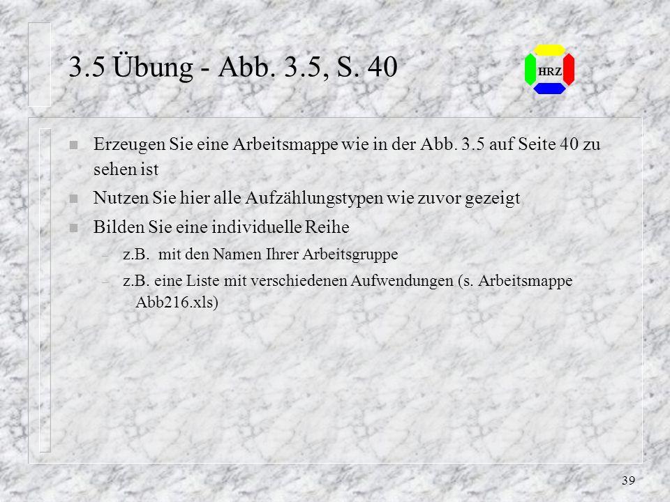 3.5 Übung - Abb. 3.5, S. 40 HRZ. Erzeugen Sie eine Arbeitsmappe wie in der Abb. 3.5 auf Seite 40 zu sehen ist.