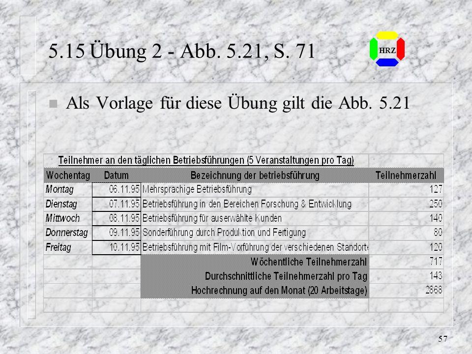 5.15 Übung 2 - Abb. 5.21, S. 71 HRZ Als Vorlage für diese Übung gilt die Abb. 5.21