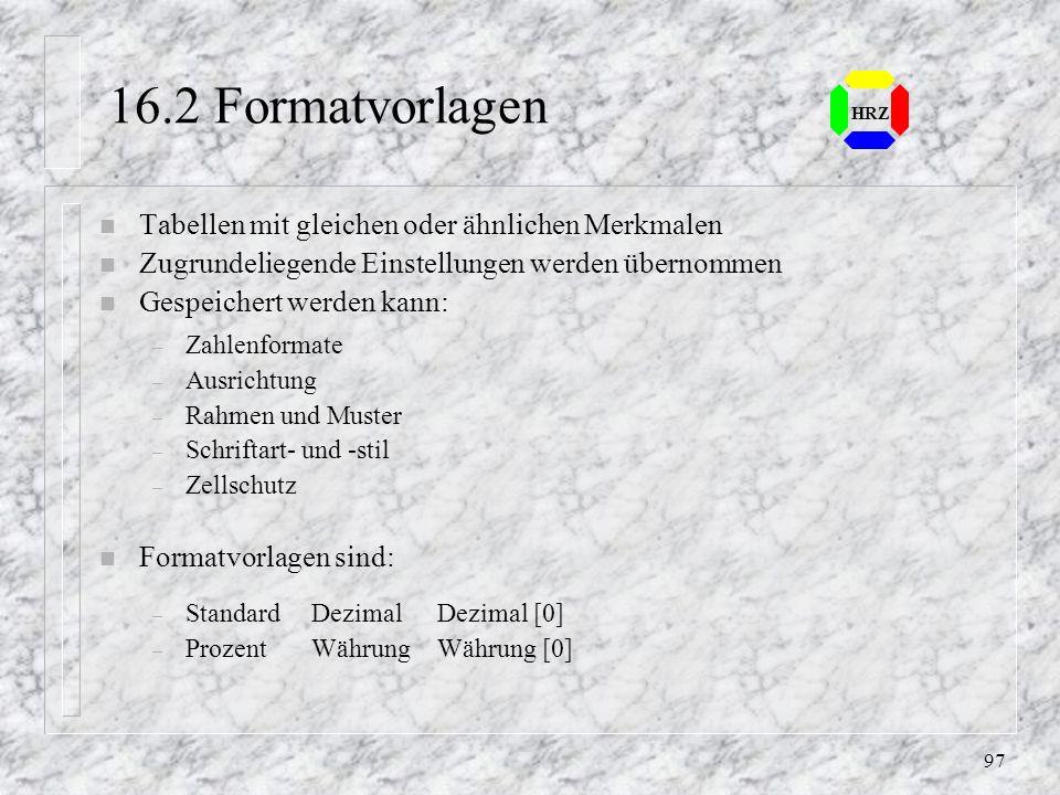 16.2 Formatvorlagen Tabellen mit gleichen oder ähnlichen Merkmalen
