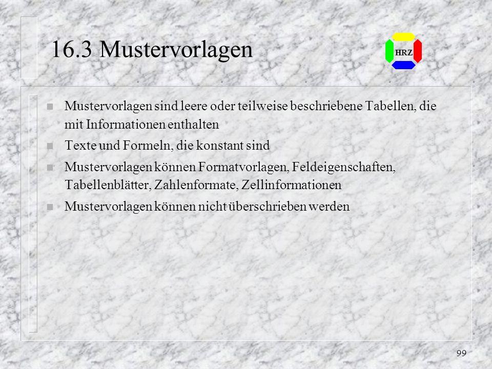 16.3 MustervorlagenHRZ. Mustervorlagen sind leere oder teilweise beschriebene Tabellen, die mit Informationen enthalten.