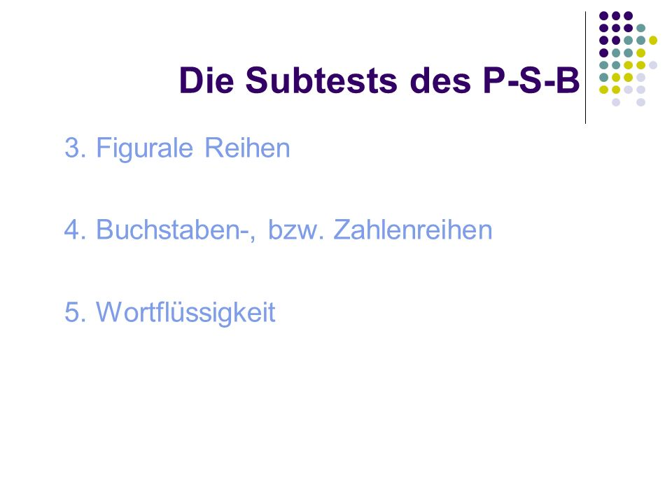 Die Subtests des P-S-B 3. Figurale Reihen
