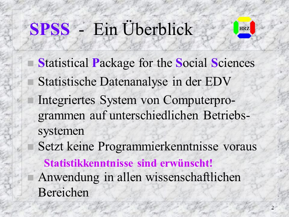 SPSS - Ein Überblick Statistical Package for the Social Sciences