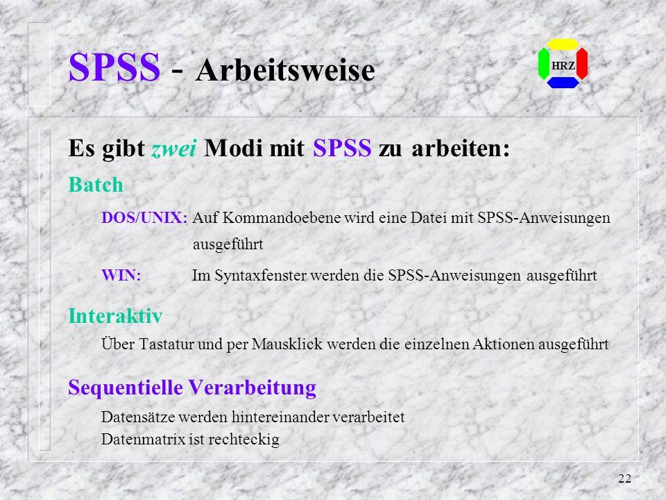 SPSS - Arbeitsweise Es gibt zwei Modi mit SPSS zu arbeiten: Batch