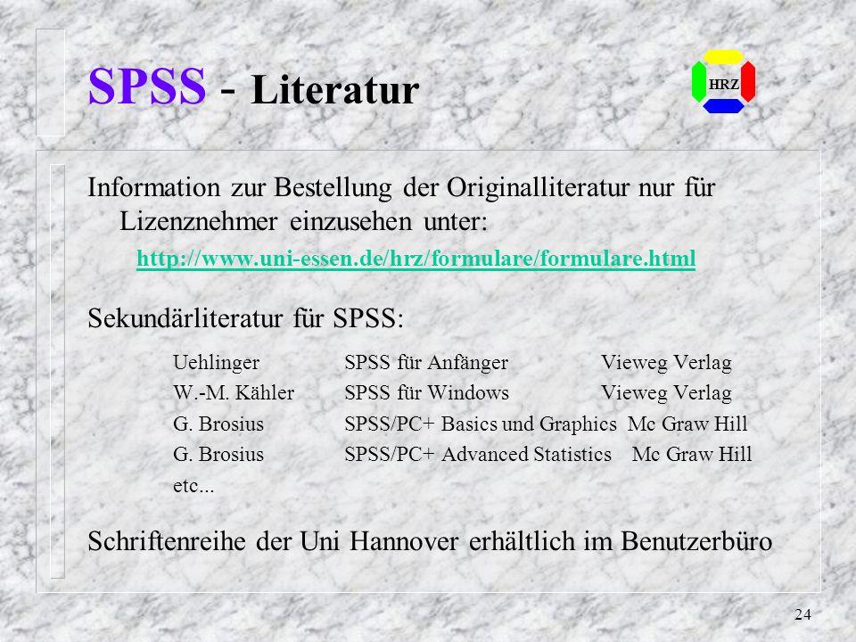SPSS - Literatur HRZ. Information zur Bestellung der Originalliteratur nur für Lizenznehmer einzusehen unter: