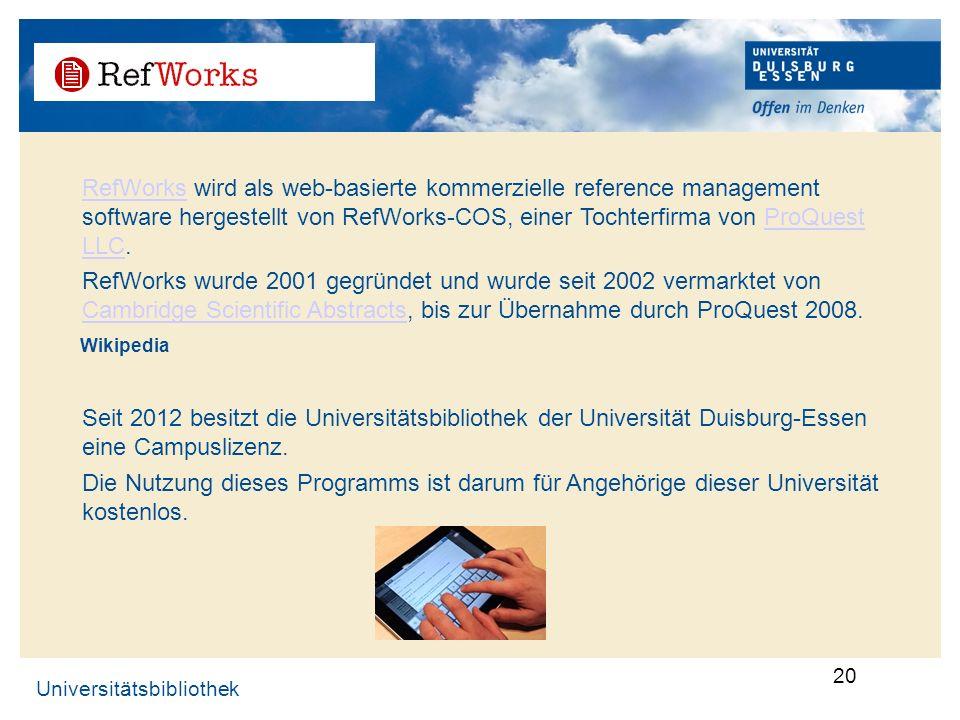 . RefWorks wird als web-basierte kommerzielle reference management software hergestellt von RefWorks-COS, einer Tochterfirma von ProQuest LLC.