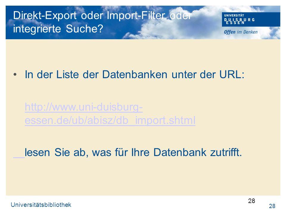 Direkt-Export oder Import-Filter oder integrierte Suche