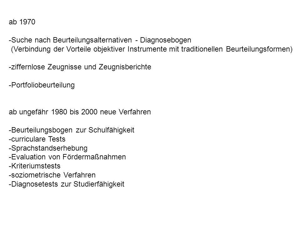 ab 1970 Suche nach Beurteilungsalternativen - Diagnosebogen. (Verbindung der Vorteile objektiver Instrumente mit traditionellen Beurteilungsformen)