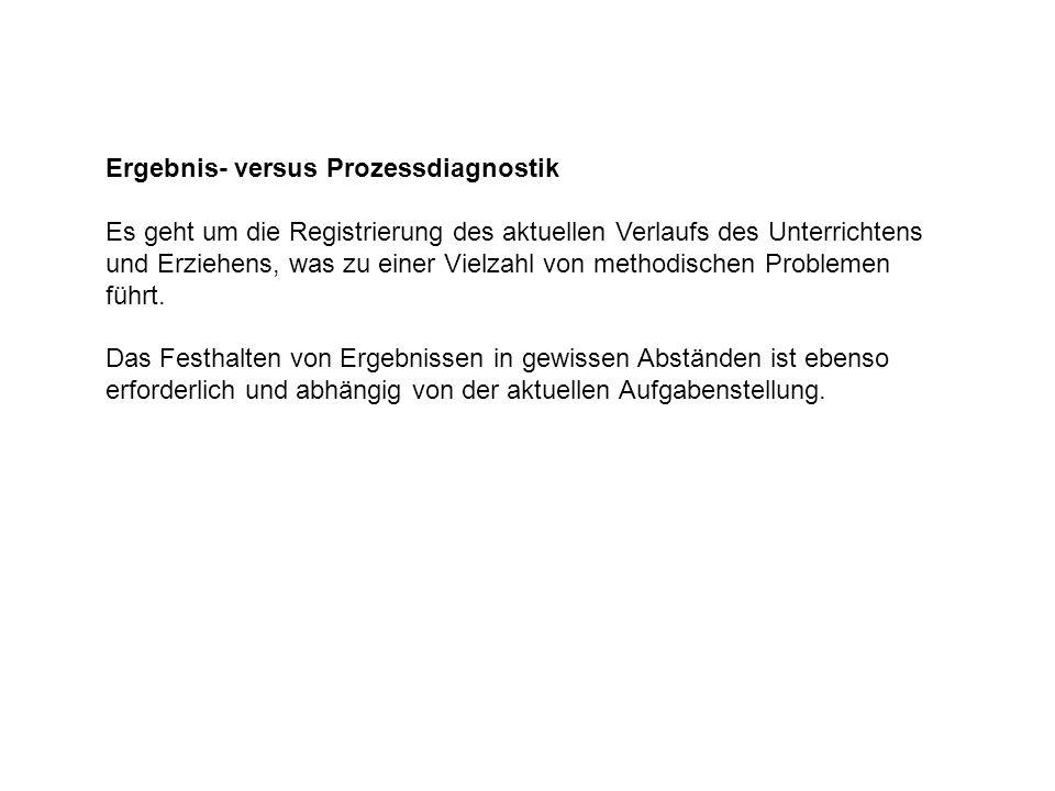 Ergebnis- versus Prozessdiagnostik