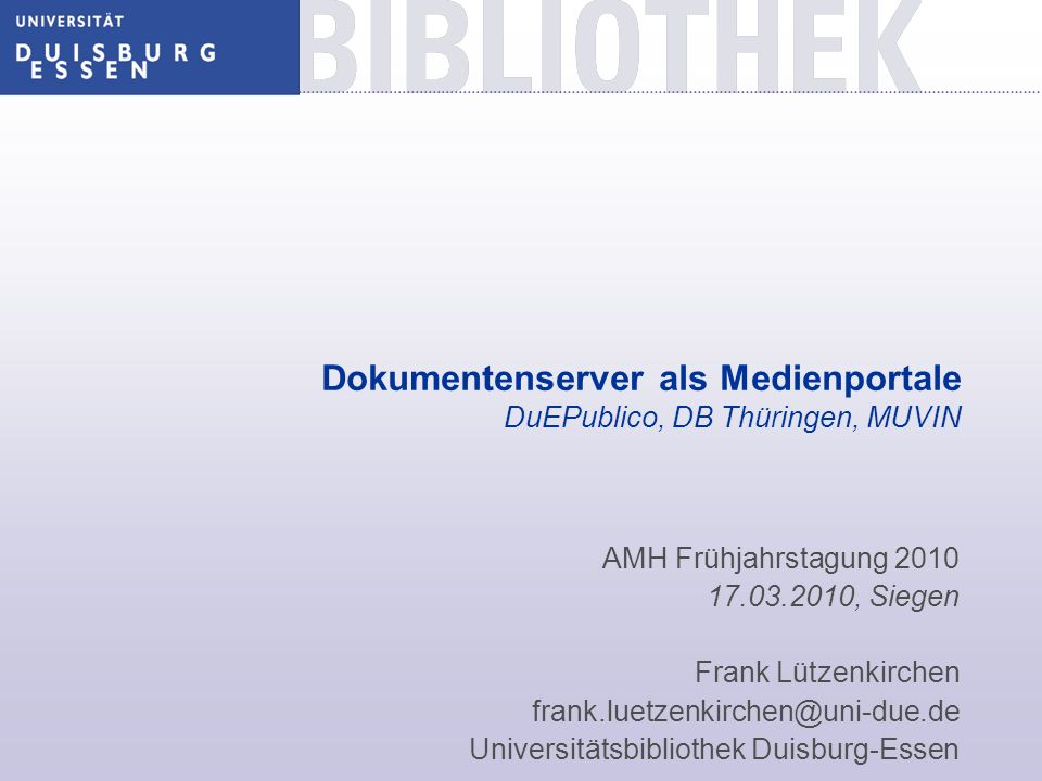 Dokumentenserver als Medienportale DuEPublico, DB Thüringen, MUVIN