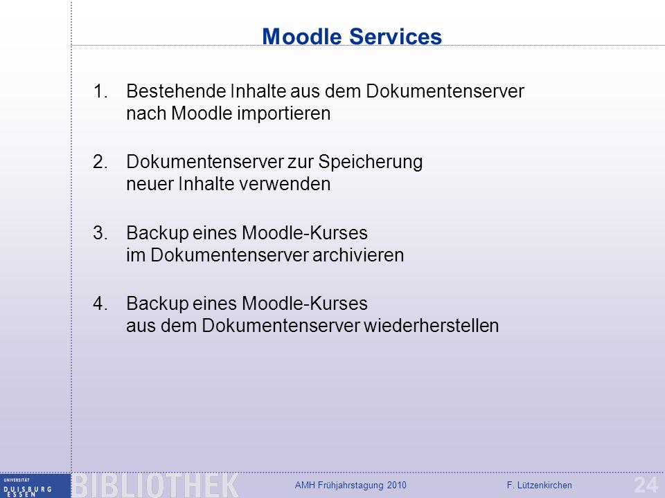 Moodle Services Bestehende Inhalte aus dem Dokumentenserver nach Moodle importieren. Dokumentenserver zur Speicherung neuer Inhalte verwenden.