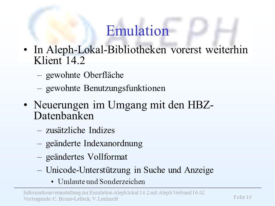 Emulation In Aleph-Lokal-Bibliotheken vorerst weiterhin Klient 14.2