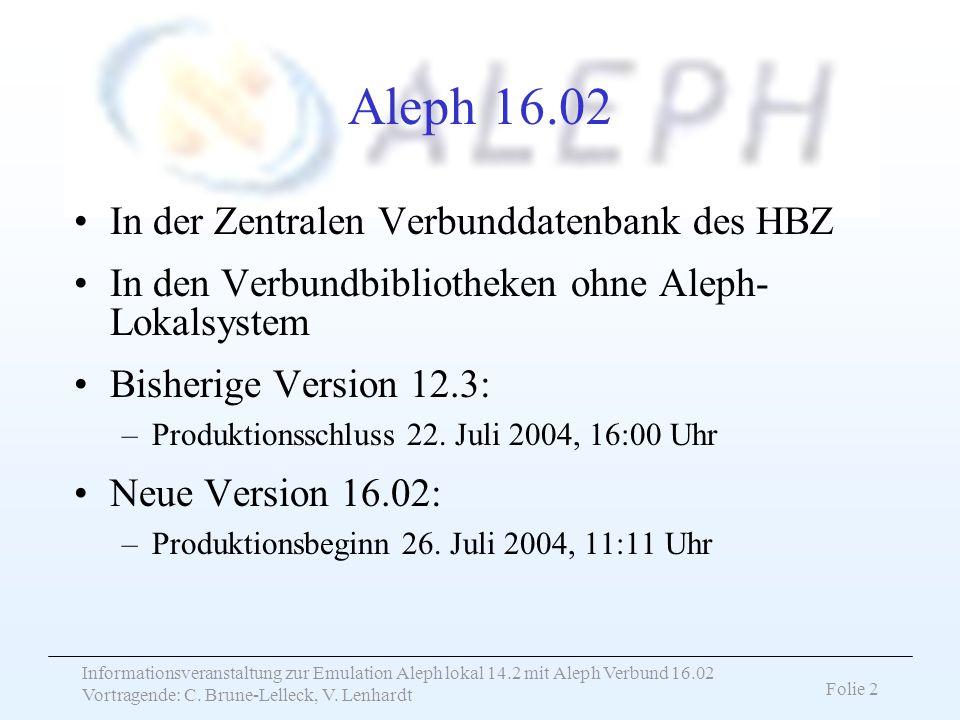Aleph 16.02 In der Zentralen Verbunddatenbank des HBZ