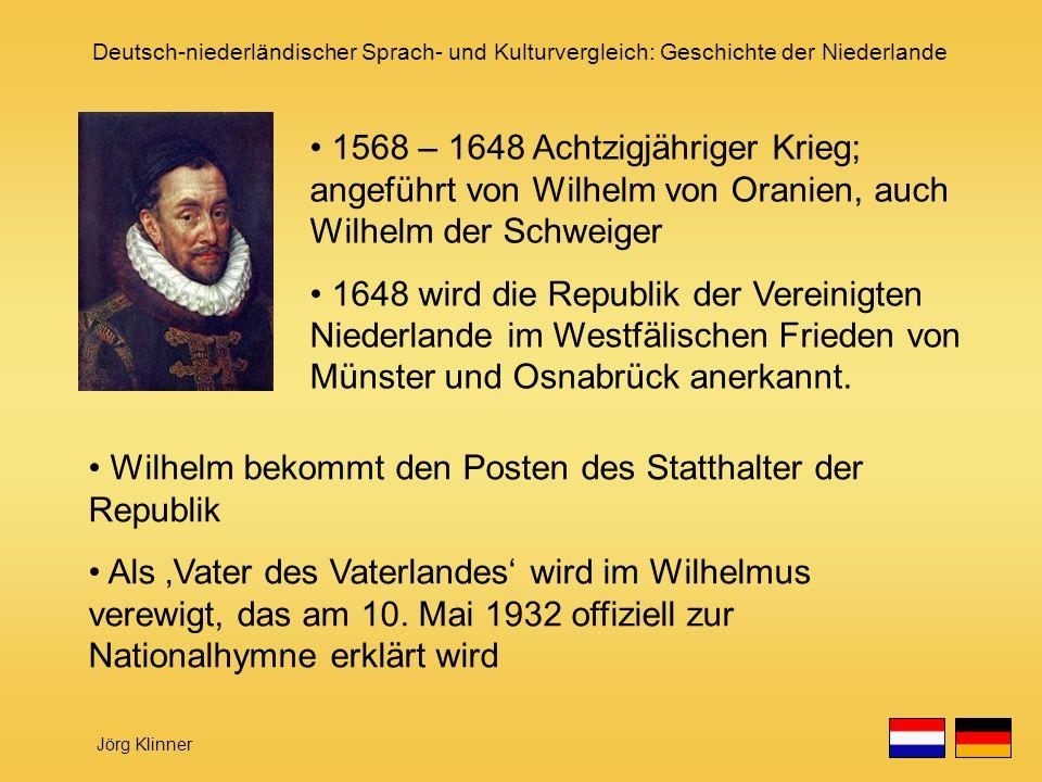 1568 – 1648 Achtzigjähriger Krieg; angeführt von Wilhelm von Oranien, auch Wilhelm der Schweiger
