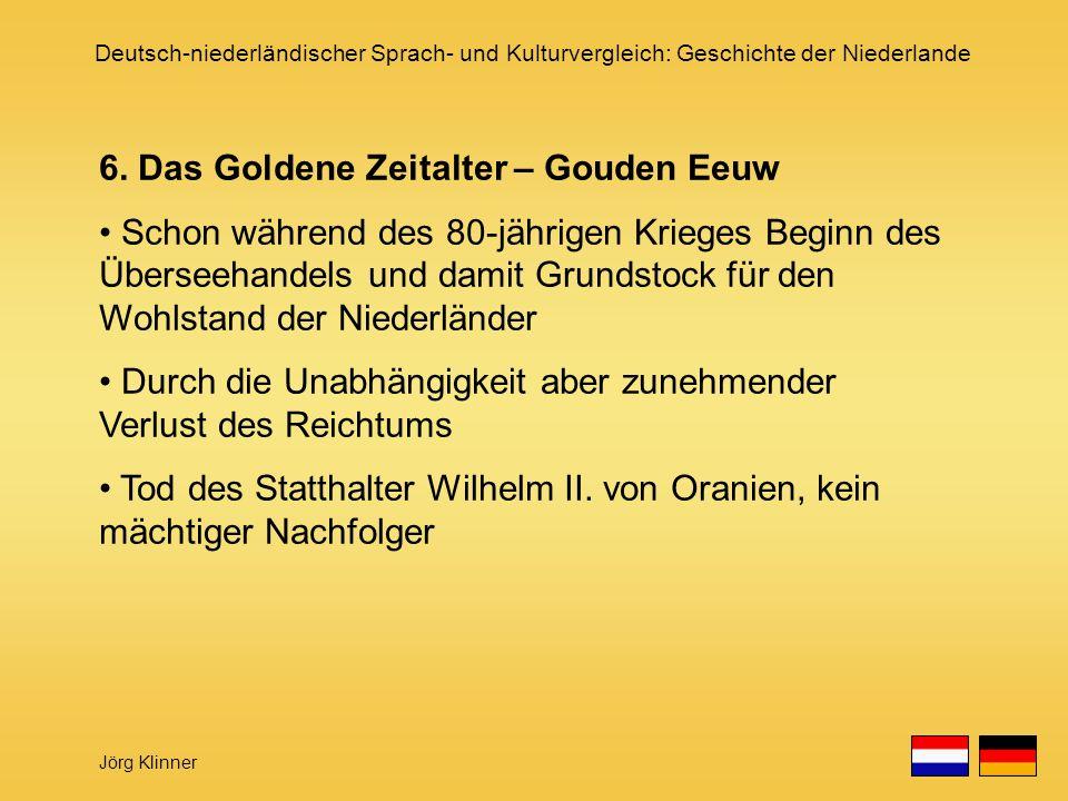6. Das Goldene Zeitalter – Gouden Eeuw