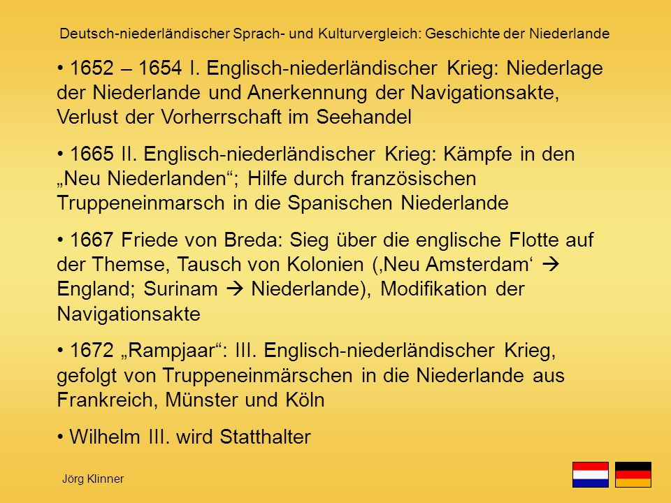 1652 – 1654 I. Englisch-niederländischer Krieg: Niederlage der Niederlande und Anerkennung der Navigationsakte, Verlust der Vorherrschaft im Seehandel