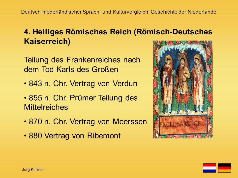 4. Heiliges Römisches Reich (Römisch-Deutsches Kaiserreich)