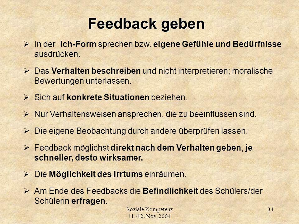 Feedback geben In der Ich-Form sprechen bzw. eigene Gefühle und Bedürfnisse ausdrücken.