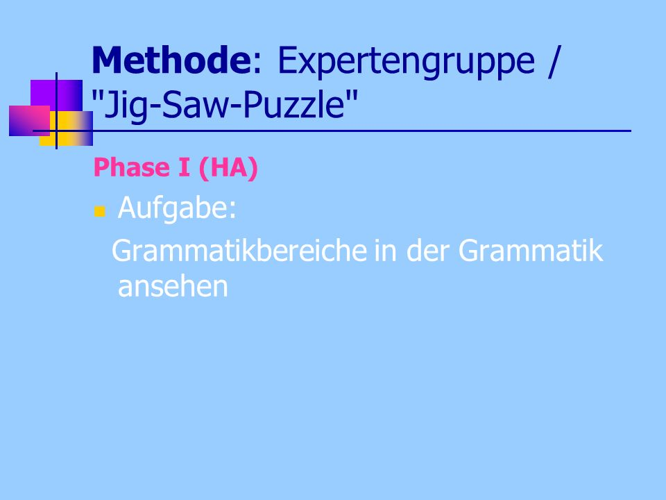 Methode: Expertengruppe / Jig-Saw-Puzzle