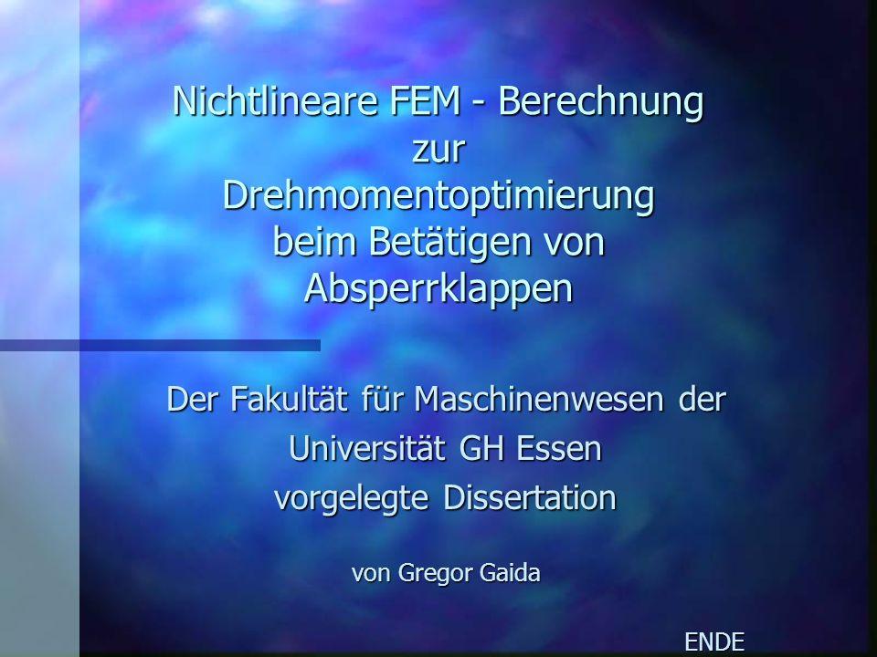 Nichtlineare FEM - Berechnung zur Drehmomentoptimierung beim Betätigen von Absperrklappen
