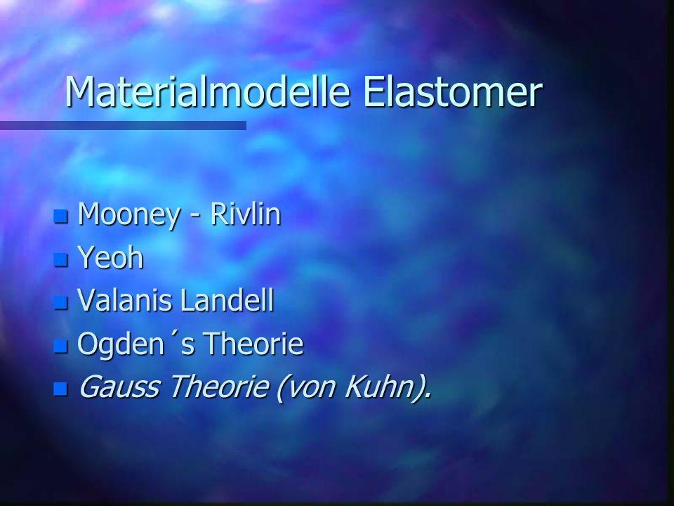 Materialmodelle Elastomer