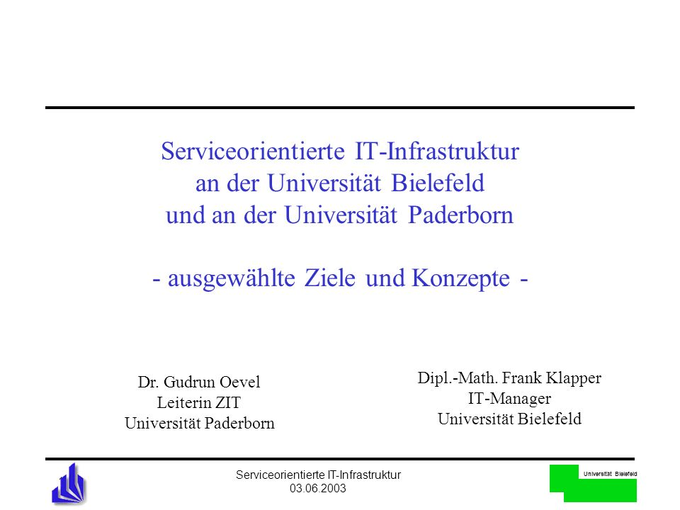 Dipl.-Math. Frank Klapper IT-Manager Universität Bielefeld