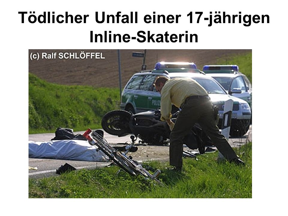 Tödlicher Unfall einer 17-jährigen Inline-Skaterin