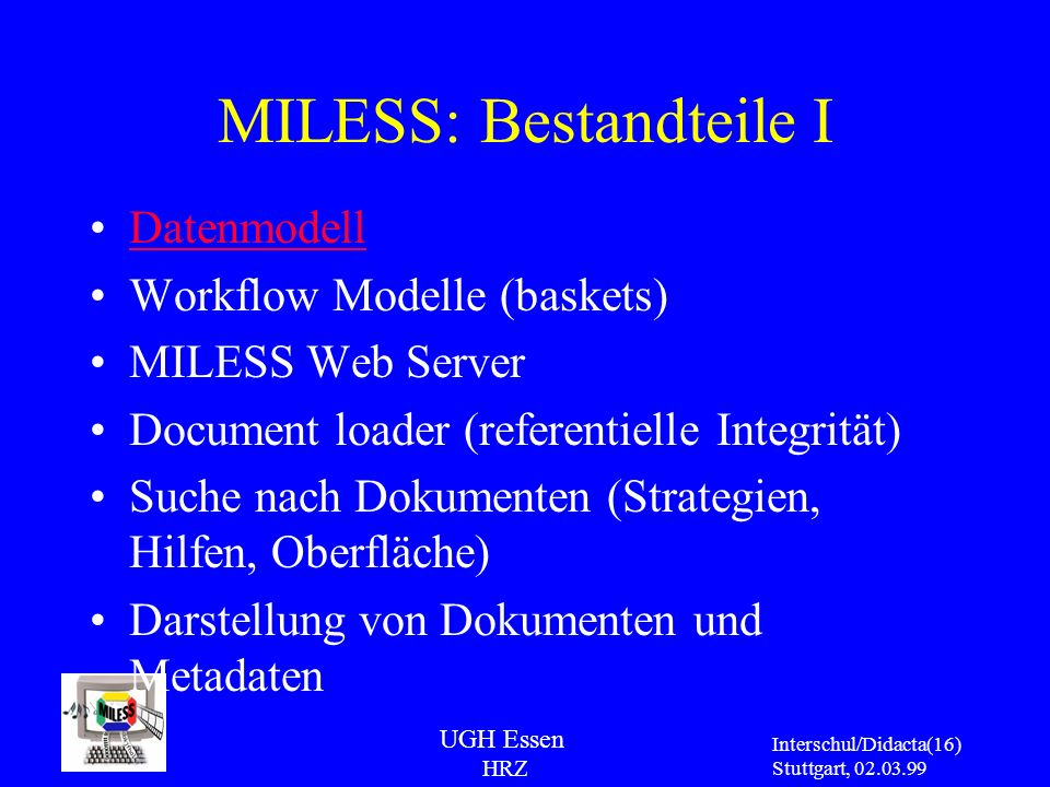 MILESS: Bestandteile I