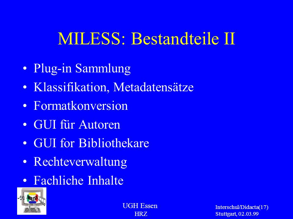 MILESS: Bestandteile II