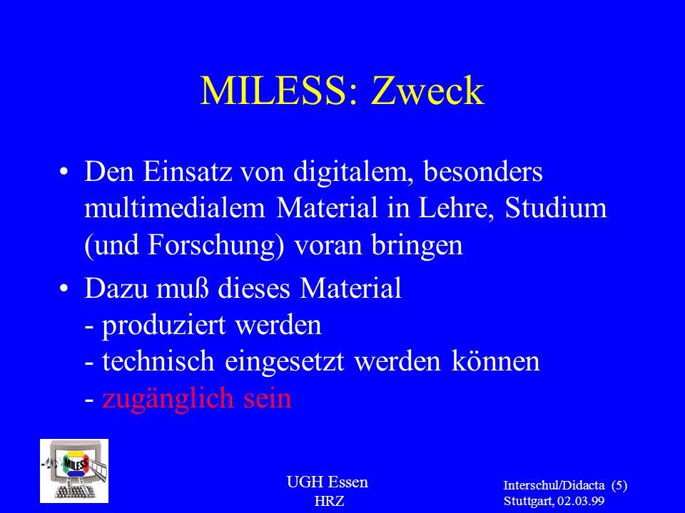 MILESS: Zweck Den Einsatz von digitalem, besonders multimedialem Material in Lehre, Studium (und Forschung) voran bringen.