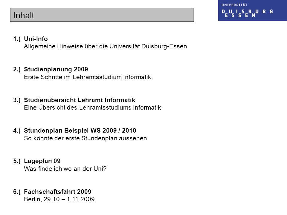Inhalt 1.) Uni-Info. Allgemeine Hinweise über die Universität Duisburg-Essen. 2.) Studienplanung 2009.
