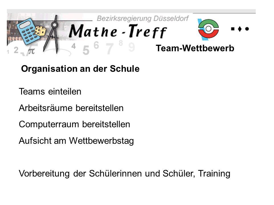 Team-Wettbewerb Organisation an der Schule. Teams einteilen. Arbeitsräume bereitstellen. Computerraum bereitstellen.