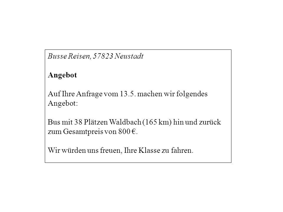Busse Reisen, 57823 Neustadt Angebot. Auf Ihre Anfrage vom 13.5. machen wir folgendes Angebot: