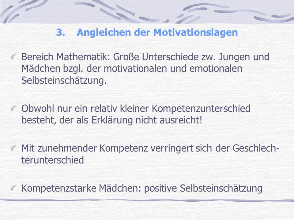 3. Angleichen der Motivationslagen