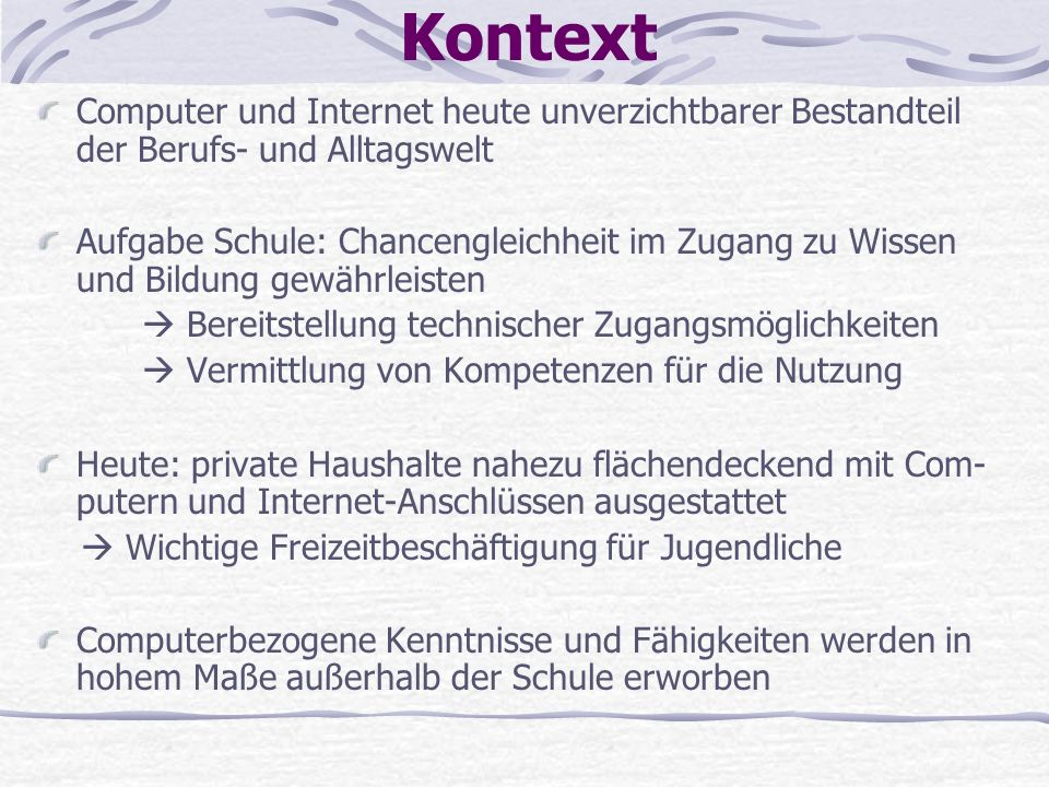 KontextComputer und Internet heute unverzichtbarer Bestandteil der Berufs- und Alltagswelt.