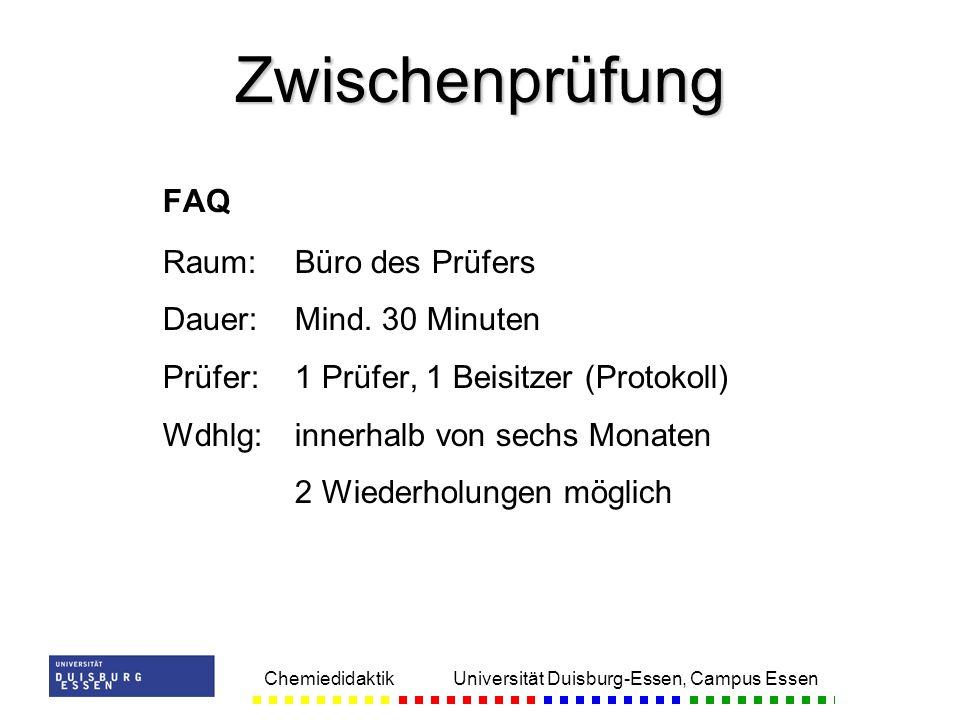 Zwischenprüfung FAQ Raum: Büro des Prüfers Dauer: Mind. 30 Minuten