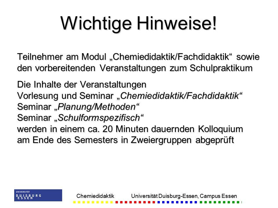 """Wichtige Hinweise! Teilnehmer am Modul """"Chemiedidaktik/Fachdidaktik sowie den vorbereitenden Veranstaltungen zum Schulpraktikum."""