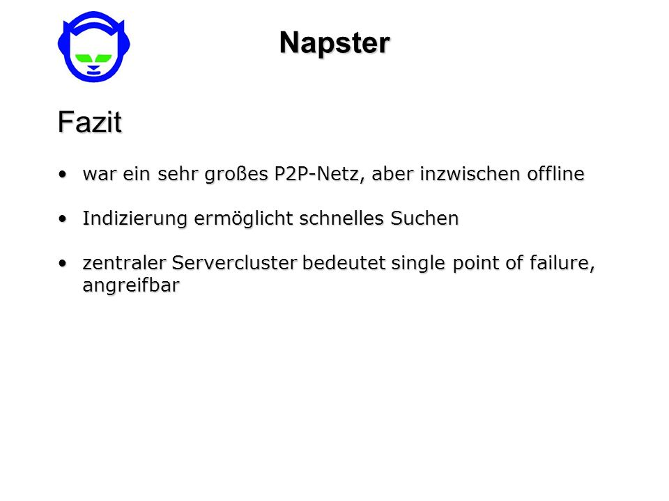 Napster Fazit war ein sehr großes P2P-Netz, aber inzwischen offline