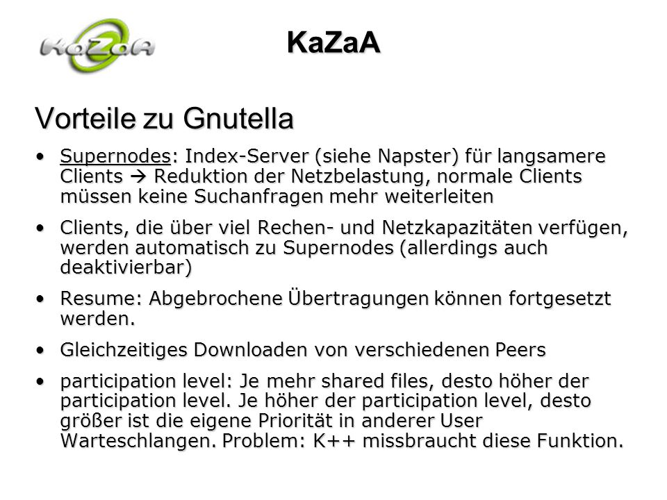 KaZaA Vorteile zu Gnutella