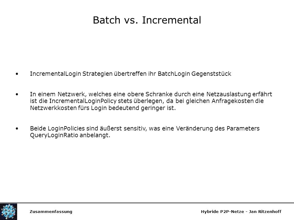Batch vs. Incremental IncrementalLogin Strategien übertreffen ihr BatchLogin Gegenststück.