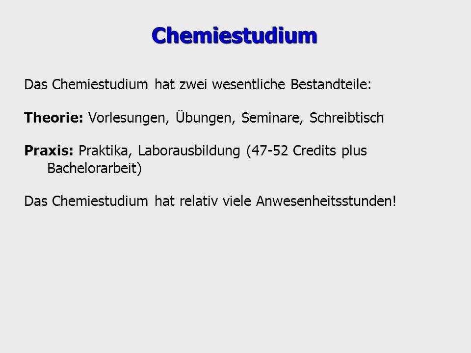 Chemiestudium Das Chemiestudium hat zwei wesentliche Bestandteile: