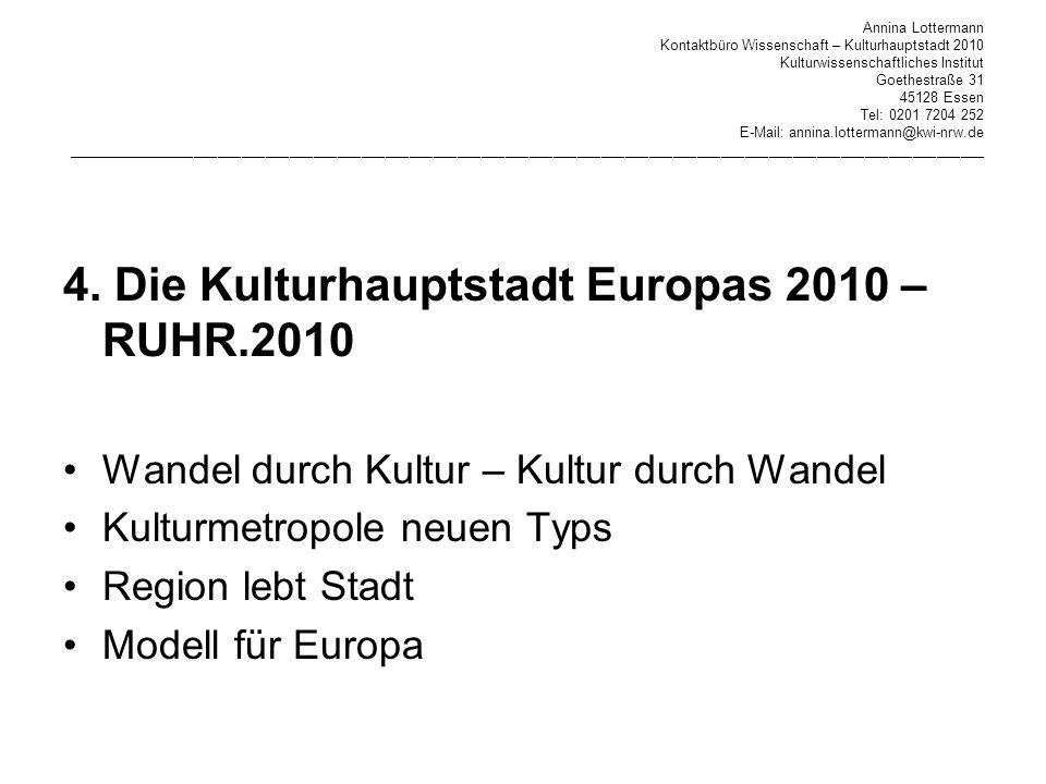4. Die Kulturhauptstadt Europas 2010 – RUHR.2010