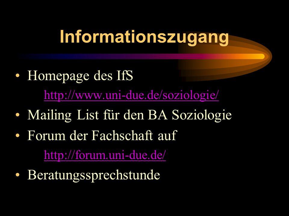 Informationszugang Homepage des IfS Mailing List für den BA Soziologie