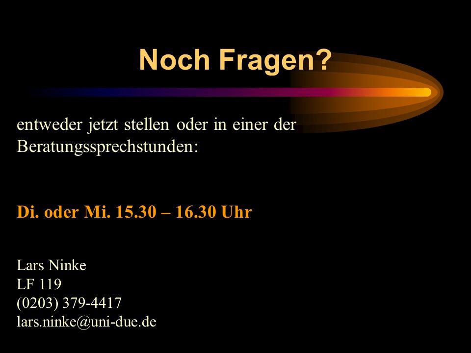 Noch Fragen entweder jetzt stellen oder in einer der Beratungssprechstunden: Di. oder Mi. 15.30 – 16.30 Uhr.